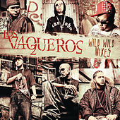 Los Vaqueros Wild Wild Mixes von Various Artists