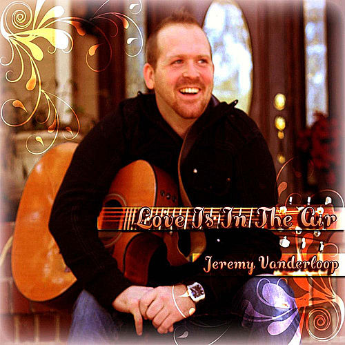 Play & Download Love Is in the Air by Jeremy Vanderloop | Napster