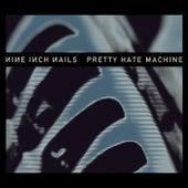 Pretty Hate Machine: 2010 Remaster von Nine Inch Nails