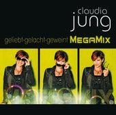 Geliebt gelacht geweint (MegaMix) von Claudia Jung