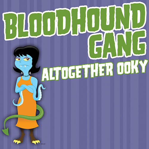 Altogether Ooky von Bloodhound Gang