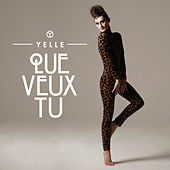 Play & Download Que Veux-Tu by Yelle | Napster