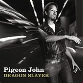 Dragon Slayer von Pigeon John