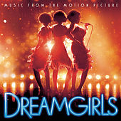 Dreamgirls Music from the Motion Picture by Various Artists