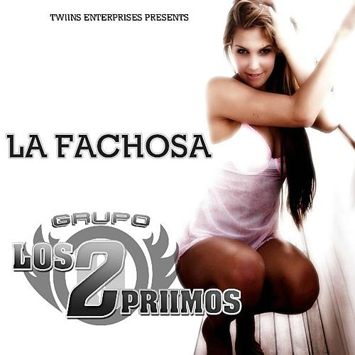Play & Download La Fachosa - Single by Los 2 Primos | Napster