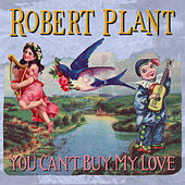 You Can't Buy My Love von Robert Plant