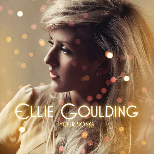 Your Song by Ellie Goulding