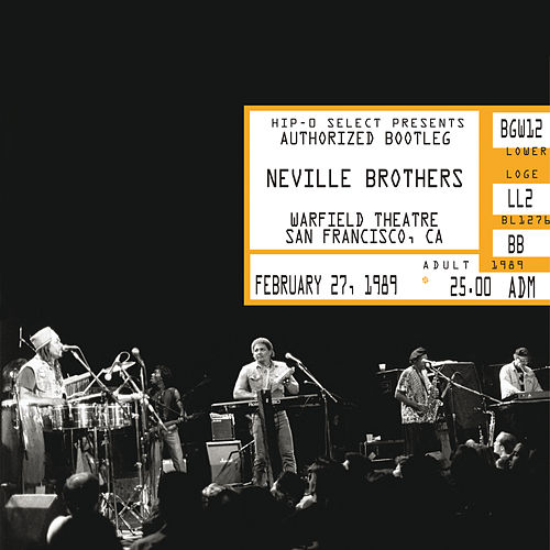Authorized Bootleg/Warfield Theatre, San Francisco, CA, February 27, 1989 von The Neville Brothers