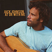 At Or With Me von Jack Johnson