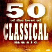 Play & Download Classical Music: 50 of the Best by Classical Music: 50 of the Best | Napster