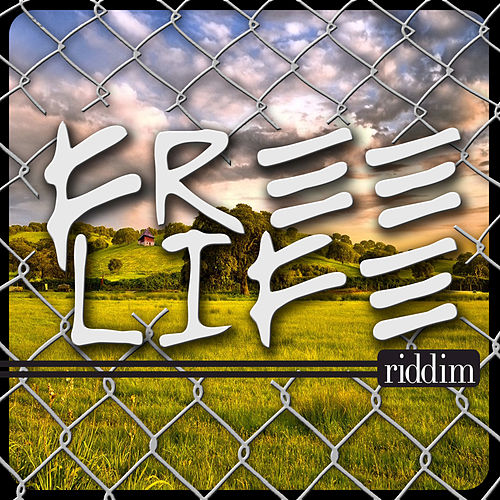 Play & Download Free Life Riddim by Various Artists | Napster