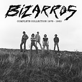 Complete Collection 1976-1980 by The Bizarros