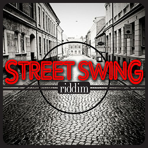 Play & Download Street Swing Riddim by Various Artists | Napster