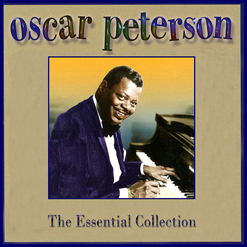Play & Download The Essential Collection by Oscar Peterson | Napster
