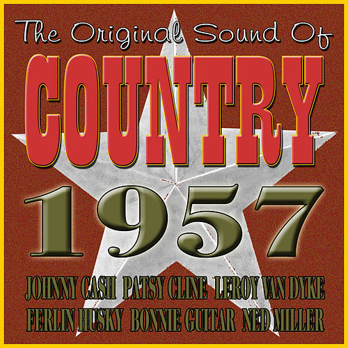 Play & Download The Original Sound Of Country 1957 by Various Artists | Napster
