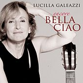 Play & Download Encore Bella Ciao by Lucilla Galeazzi | Napster