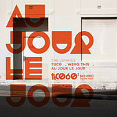 Au Jour Le Jour by The Junkies