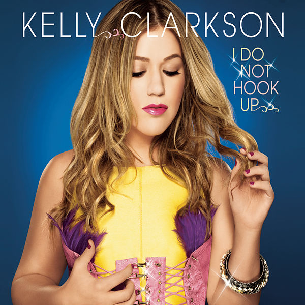 Kelly Clarkson I Do Not Hook Up Traduzione Testo