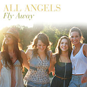 Fly Away by All Angels