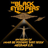Invasion Of Imma Be Rocking That Body - Megamix E.P. von The Black Eyed Peas