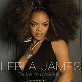 Tell Me You Love Me von Leela James