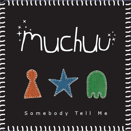 Play & Download Somebody Tell Me by Muchuu | Napster