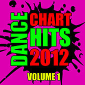 Dance Chart Hits 2012: Volume 1 by CDM Project