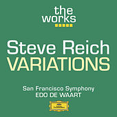 Reich: Variations for Winds, Strings and Keyboards von San Francisco Symphony Orchestra
