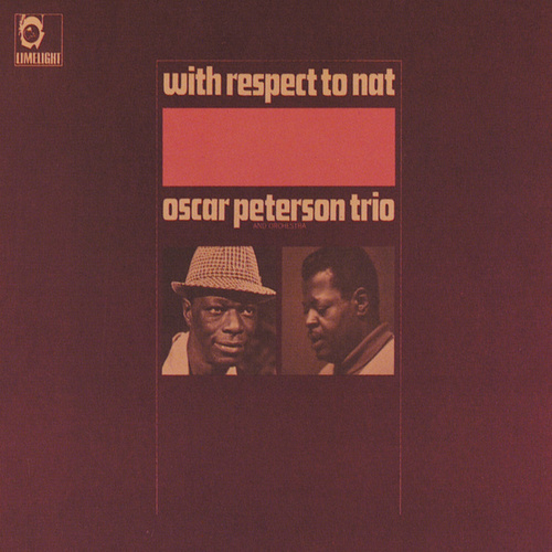 With Respect To Nat von Oscar Peterson