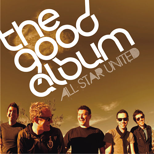 Play & Download The Good Album by All-Star United | Napster