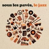 Sous les pavés le jazz von Various Artists