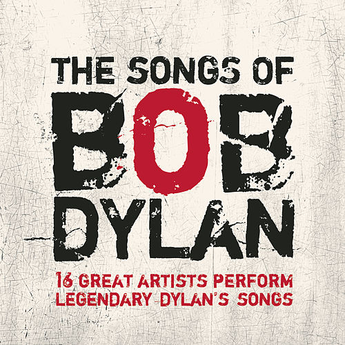The Songs Of Bob Dylan by Various Artists