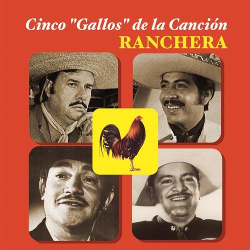 Cinco Gallos De La Canción Ranchera by Various Artists
