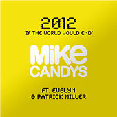 2012 (If the World Would End) by Mike Candys