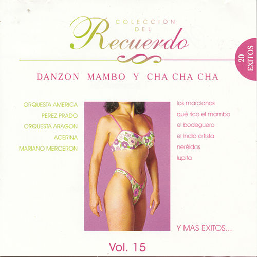 Coleccion Del Recuerdo 'Mambo, Cha-Cha-Cha Y Danzon' by Various Artists