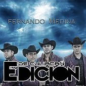 Play & Download Fernando Medina - Single by La Edicion De Culiacan | Napster