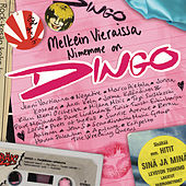Melkein Vieraissa - Nimemme On Dingo by Various Artists