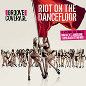 Riot On The Dancefloor von Groove Coverage