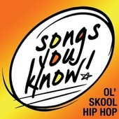 Songs You Know:  Ol' Skool Hip Hop von Various Artists