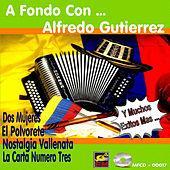 A Fondo Con..Alfredo Gutierrez by Alfredo Gutierrez