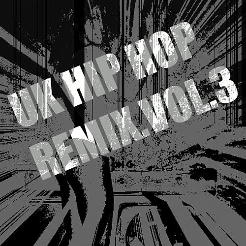 Play & Download UK Hip Hop Remix Vol. 3 by Various Artists | Napster