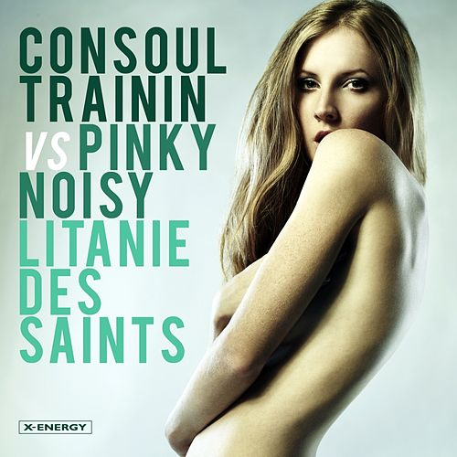 Play & Download Litanie Des Saints by Consoul Trainin & Pink Noisy | Napster