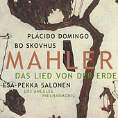 Play & Download Mahler:  Das Lied von der Erde by Placido Domingo | Napster