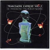 Play & Download Trancewerk Express Vol. 1 a Tribute to Kraftwerk by Various Artists | Napster