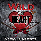 Play & Download Wild at Heart by Various Artists | Napster