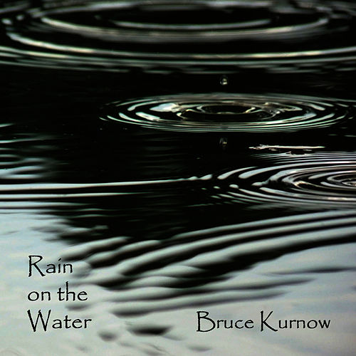 Rain on the Water by Bruce Kurnow