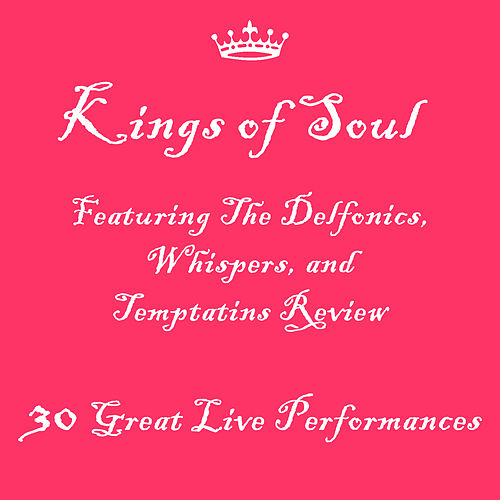 Play & Download Kings of Soul Featuring The Delfonics, Whispers, and Temptatins Review: 30 Great Live Performances by Various Artists | Napster