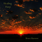 Play & Download Healing Harp by Bruce Kurnow | Napster