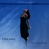 Dreams by Bruce Kurnow