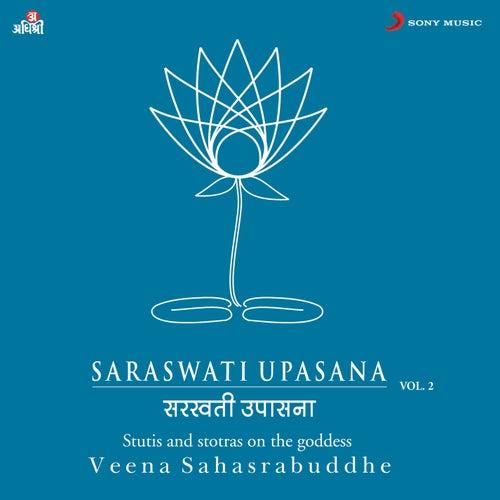Play & Download Saraswati Upasana Vol. 2 by Veena Sahasrabuddhe | Napster